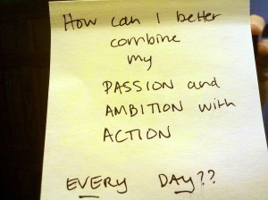 Kim's #Trust30 Day 4 Post It Question: How can I better combine my PASSION and AMBITION with ACTION every day??