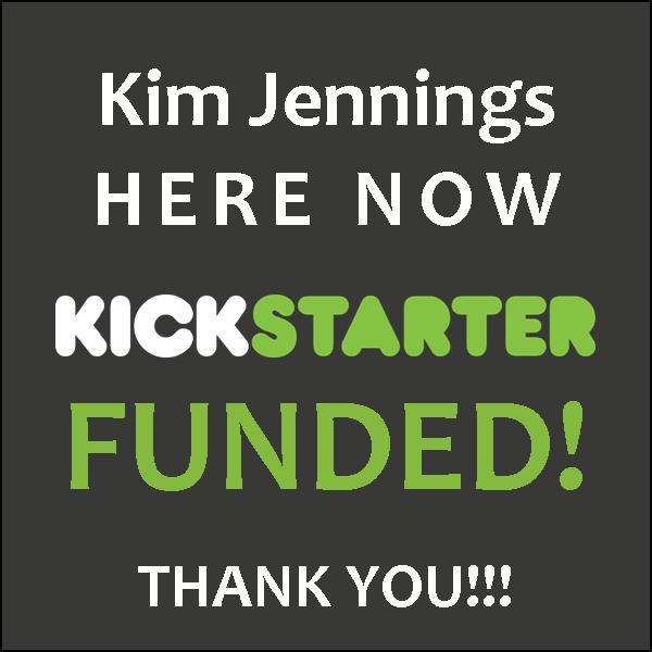 Thank you for funding my Kickstarter project for HERE NOW.