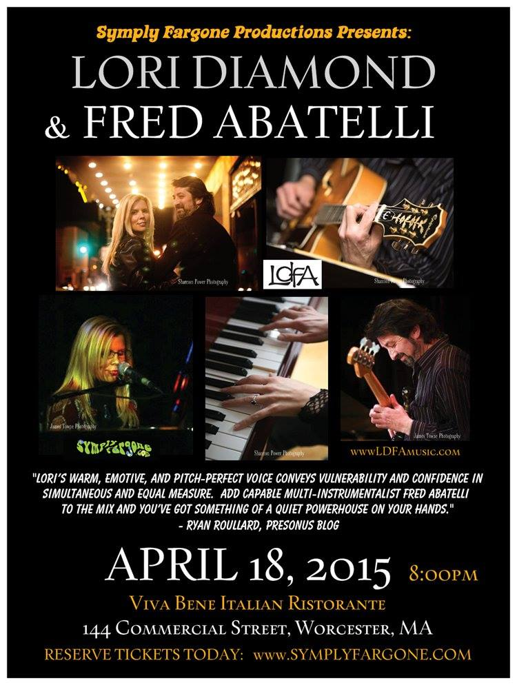 Lori Diamond & Fred Abatelli play at Viva Bene in Worcester on Saturday, April 18 at 8:00 PM. Tickets: symplyfargone.com